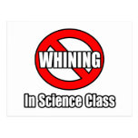 No Whining In Science Class Post Cards