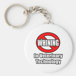 No Whining In Veterinary Technology Key Ring