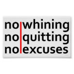 No Whining No Quitting No Excuses Print