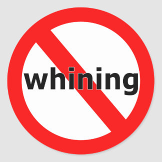 No Whining Round Stickers