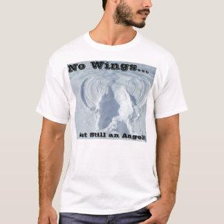 No Wings But Still an Angel! T-Shirt