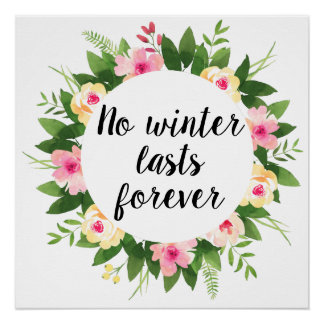 No winter lasts forever spring wreath poster