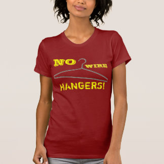 No wire hangers! T-Shirt