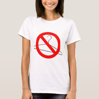 No Wire Hangers!!! T-Shirt