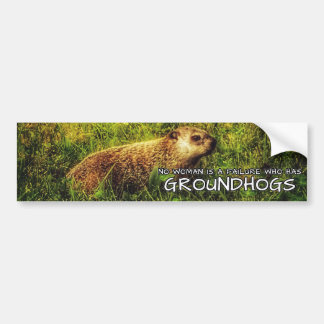 No woman is a failure who has Groundhogs sticker