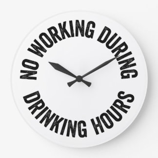 No working during drinking hours wallclock