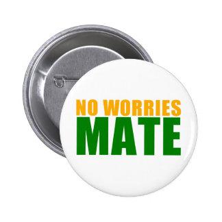 no worries mate 6 cm round badge