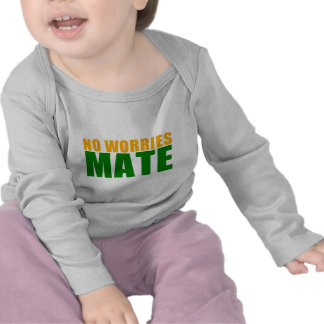 no worries mate tshirts