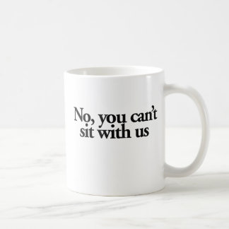 No you can't sit with US Coffee Mug