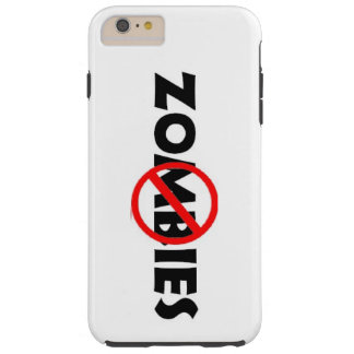 No Zombies iPhone 6 tough case