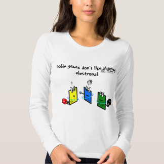 nobleman gases don't like sharing electrons t shirt