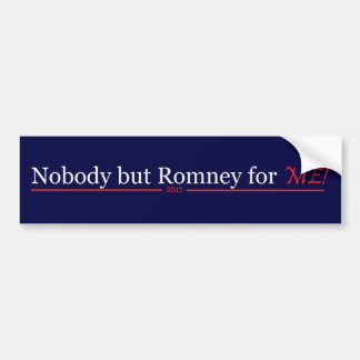 nobody but romney for me bumper sticker