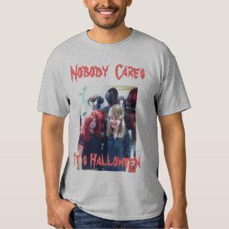 Nobody Cares T-shirts