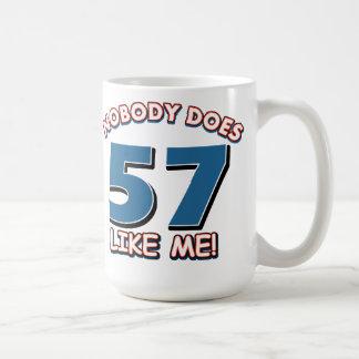 Nobody Does 57 Like Me! Coffee Mug