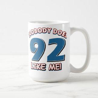 Nobody Does 92 Like Me! Coffee Mug