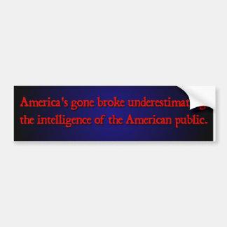 Nobody ever went broke ... car bumper sticker
