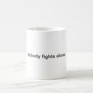 Nobody fights alone. coffee mug