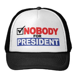 Nobody For President Trucker Hats