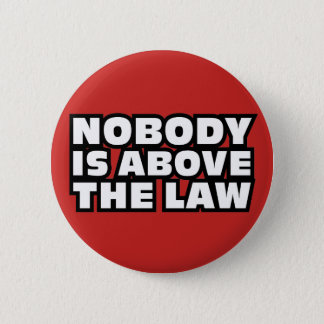 Nobody Is Above The Law 6 Cm Round Badge