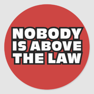 Nobody Is Above The Law Classic Round Sticker