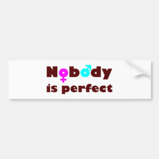 Nobody is perfect bumper stickers