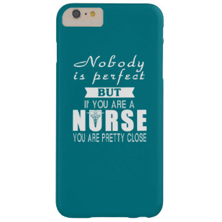 Nobody is Perfect But Nurse Barely There iPhone 6 Plus Case