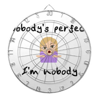 Nobody is Perfect - I'm Nobody Dartboard