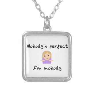 Nobody is Perfect - I'm Nobody Silver Plated Necklace
