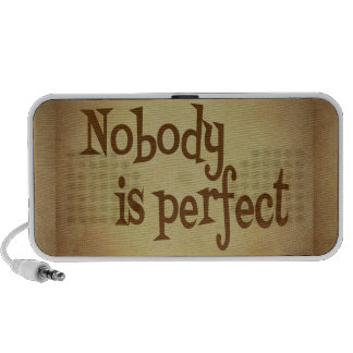 NOBODY IS PERFECT QUOTE TRUISM MOTIVATIONAL REALIT PORTABLE SPEAKERS
