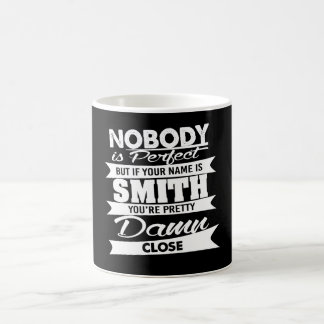 Nobody is Perfect - Your Name is SMITH Coffee Mug