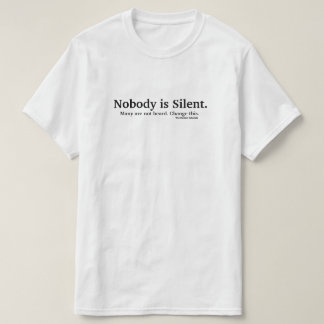 Nobody is Silent. T-Shirt