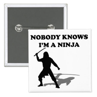 Nobody Knows I m A Ninja Pinback Buttons
