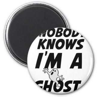 Nobody Knows I'm A Ghost design 6 Cm Round Magnet