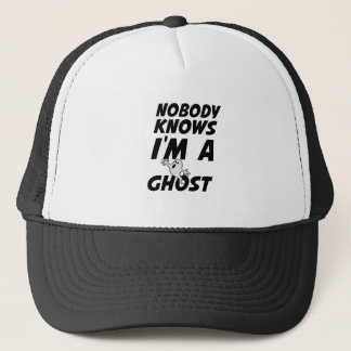 Nobody Knows I'm A Ghost design Trucker Hat