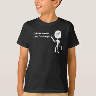 Nobody Knows I'm a Ninja (white text) T-Shirt