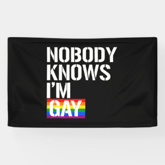 Nobody Knows I'm Gay - - LGBTQ Rights -  -  Banner