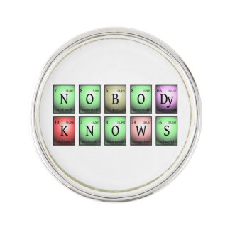 nobody knows in chemical elements lapel pin