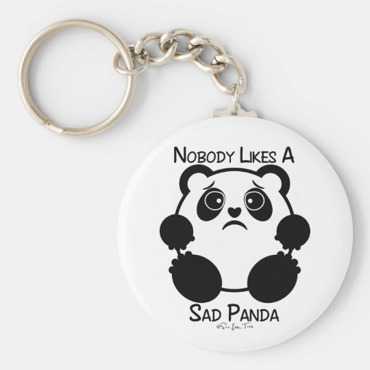 Nobody Likes A Sad Panda Basic Round Button Key Ring