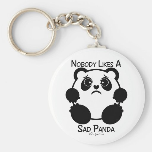 Nobody Likes A Sad Panda Key Chain