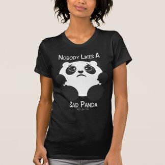 Nobody Likes A Sad Panda Tshirt