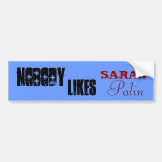 Nobody Likes Sarah Palin Car Bumper Sticker
