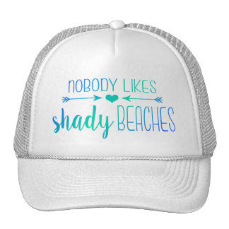 Nobody Likes Shady Beaches   Ombre Turquoise Hat