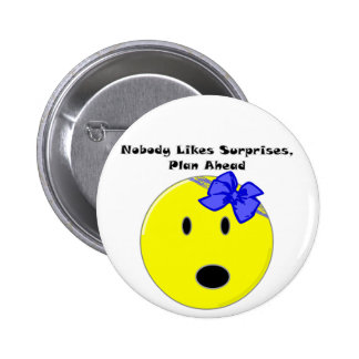Nobody Likes Surprises Pinback Buttons