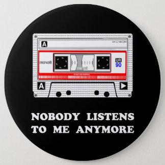 Nobody Listens Cassette 6 Cm Round Badge