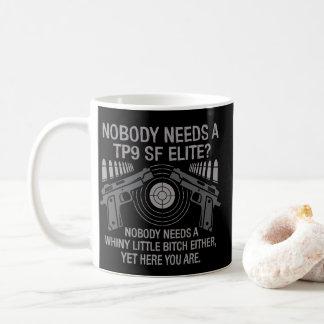 NOBODY NEEDS A TP9SF ELITE COFFEE MUG