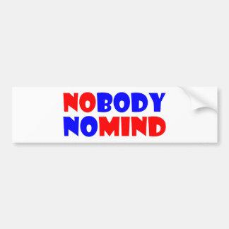 nobody nomind bumper sticker
