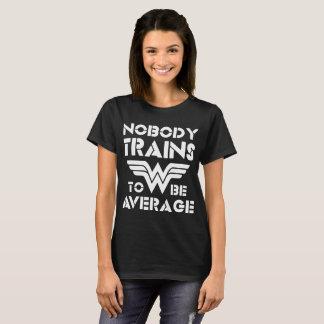 NOBODY TRAINS TO BE AVERAGE nerd t-shirts