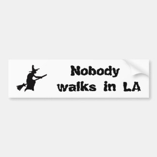 Nobody walks in LA Bumper Sticker