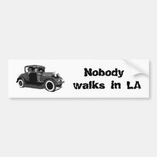 Nobody walks in LA Bumper Stickers