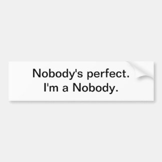Nobody's perfect bumper stickers